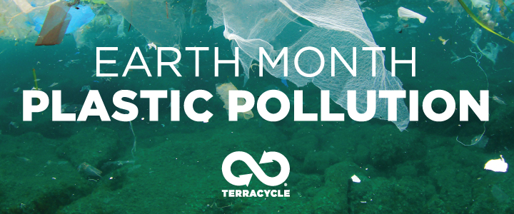 Earth Month: Plastic Pollution Part 1